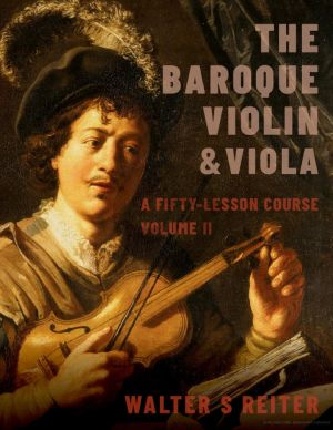 Reiter The Baroque Violin & Viola Vol. 2 (Paperback 360 Pages) (A Fifty-Lesson Course)