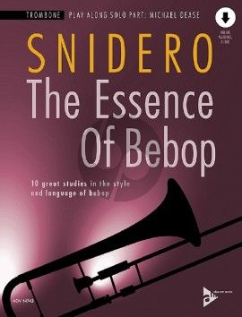 Snidero The Essence Of Bebop for Trombone (10 great studies in the style and language of bebop) (Book with Audio online)