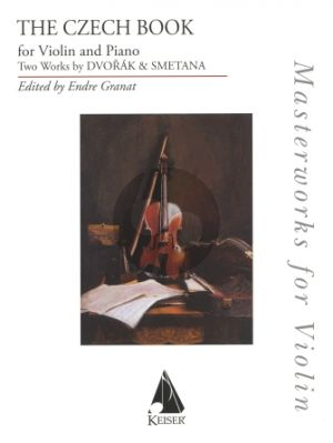 The Czech Book for Violin and Piano (Two Works by Dvorák & Smetana) (edited by Endre Granat)
