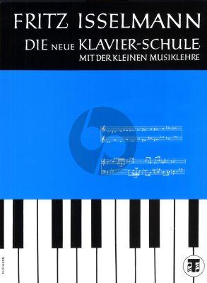 Isselmann Die neue Klavierschule  mit der kleinen Musiklehre