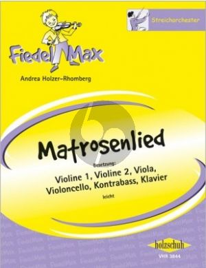 Holzer-Rhomberg Matrosenlied Streicher und Klavier (Partitur und Stimmen) (Schwierigkeitsgrad Leicht)