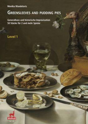 Greensleeves and Pudding Pies mit sehr leichten Generalbassstimmen fur 2 und mehr Spieler (Generalbass und historische Improvisation)