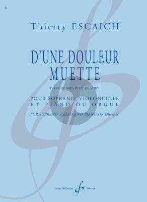 Escaich D'une douleur muette Soprano - Cello - Piano (Orgue) (Texte de Yves Petit de Voize)