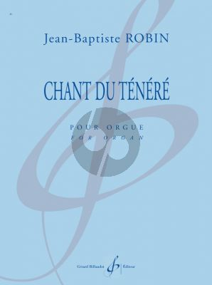 Robin Chant du Tenere for Organ