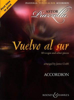 Piazzolla Vuelvo al Sur for Accordion (10 Tangos and other pieces)