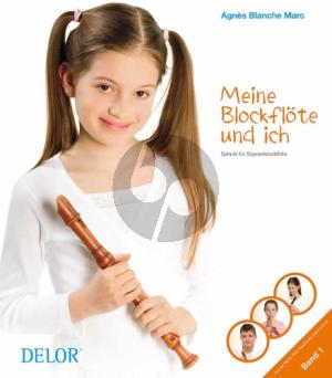 Marc Meine Blockflöte und ich Vol.1 Schule für Sopranblockflöte