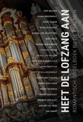 Heft de Lofzang Aan Orgel (Romantisch Orgelboek bij de Psalmen)
