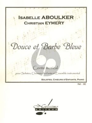 Aboulker Douce et Barbe Bleue Vocal Score (french) (A Musical Fairytale)