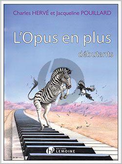 Herve-Pouillard L'Opus en plus pour Piano (Debutante)