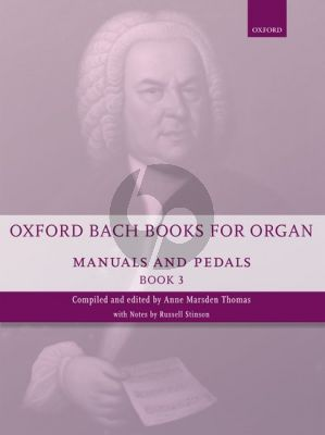 Oxford Bach Books for Organ: Manuals and Pedals Book 3 (edited by Anne Thomas Marsden)