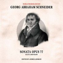 Schneider Sonata Op. 77 Flute and Piano (edited by András Adorján)
