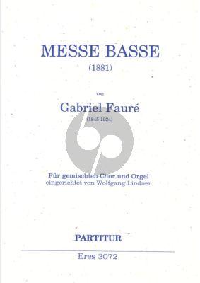 Faure Messe Basse (1881) Gemischten Chor SATB und Orgel Partitur (eingerichtet von Wolfgang Lindner)