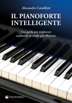 Camilletti Il Pianoforte Intelligente (Una Guida per Migliorare Studiano in modo piu Efficiente)