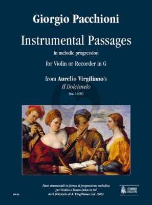 """Pacchioni Instrumental Passages in melodic progression from Aurelio Virgiliano's """"Il Dolcimelo"""" (ca. 1600) for Violin or Recorder in G"""