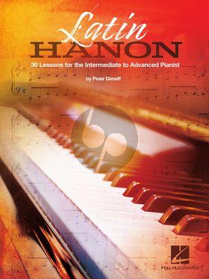 Deneff Latin Hanon for Piano (30 Lessons for the Intermediate to Advanced Pianist)