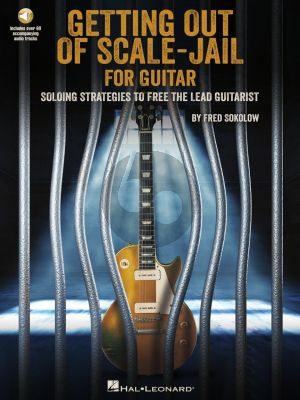 Sokolow Get Out of Scale-Jail for Guitar (Soloing Strategies to Free the Lead Guitarist) (Book with Audio online)