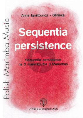 Ignatowicz Glinska Sequentia Persistence for 3 Marimbas Score and Parts