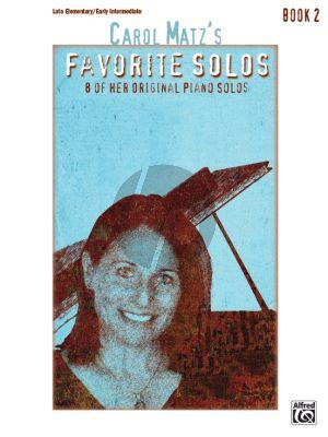 Matz Carol Matz's Favorite Solos Vol.2 Piano Solo (8 of Her Original Piano Solos) (Late Elementary / Early Intermediate)