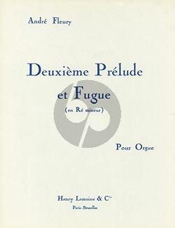 Fleury Deuxieme Prelude et Fugue en re mineur pour Orgue