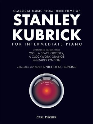 Classical Music from 3 Films of Stanley Kubrick for Intermediate Piano (arr. Nicholas Hopkins)