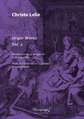 Lelie Organ Works Vol.2 Organ (Muziek voor Kerst en Epifanie in diverse stijlen / Music for Christmas and Epiphany in various styles)