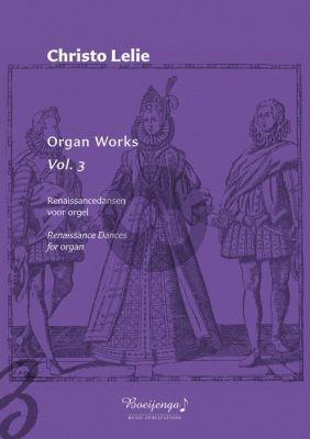 Lelie Organ Works Vol.3 Organ (Renaissancedansen voor Orgel / Renaissance Dances for Organ)