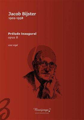 Bijster Prélude Inaugural Opus 8 Orgel