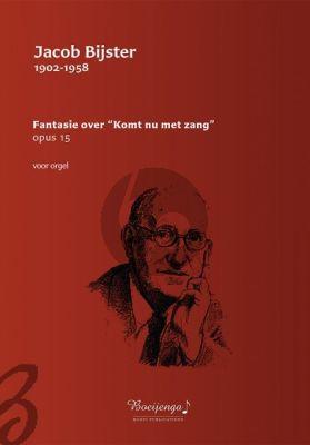 """Bijster Fantasie over """"Komt nu met zang"""" Opus 15 Orgel"""