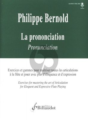 Bernold La Prononciation - Pronunciation Flute (Exercises for mastering the art of Articulation for Eloquent and Expressive Flute Playing) (Book with Audio online)