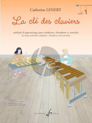 Lenert La clé des claviers 1 pour Xylophone, Vibraphone et Marimba (Méthode de Percussion à Claviers)