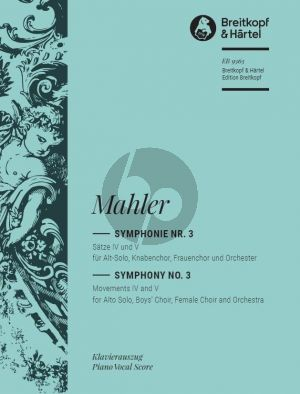 Mahler Symphony No. 3 Movements IV and V Alto solo-Boys choir-Female choir and Orchestra (Vocal Score) (Christian Rudolf Riedel)