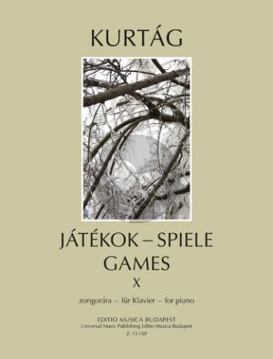 Kurtag Jatekok - Games Vol. 10 Piano (Diary entries, personal messages)