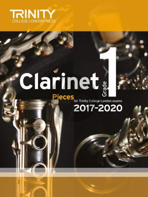 Trinity Clarinet Exam Pieces 2017 - 2020 Grade 1 (Score and Part)