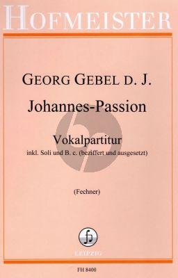 Gebel Johannes Passion Soli-Chor und Orchester (Vokalpartitur) (Manfred Fechner)