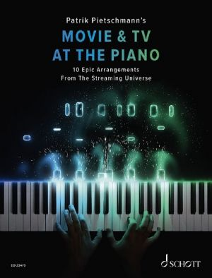 Movie & TV at the Piano (10 Epic Arrangements from The Streaming Universe) (edited by Patrik Pietschmann)
