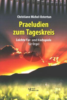 Michel-Ostertun Praeludien zum Tageskreis Orgel (Leichte Vor- und Nachspiele)