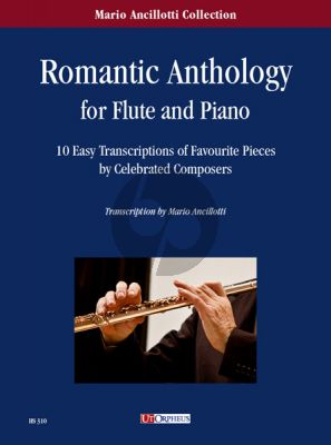 Romantic Anthology for Flute and Piano (10 easy transcriptions of favourite Pieces by celebrated composers)
