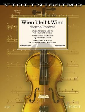 Wien bleibt Wien - Vienna Forever Violin and Piano (Waltzes, Polkas and Marches by Strauss and Others) (edited by Wolfgang Birtel)