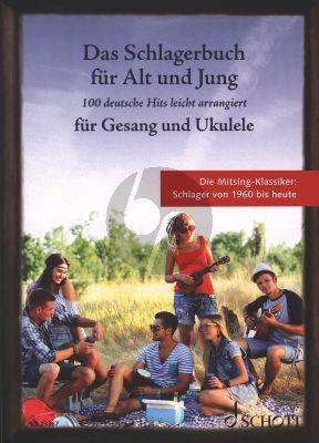 Das Schlagerbuch für Alt und Jung Gesang und Ukulele