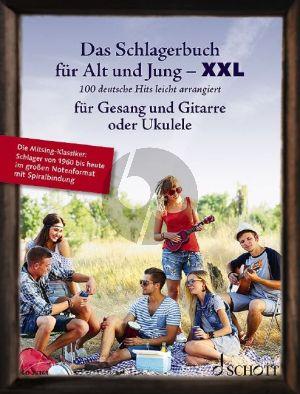 Das Schlagerbuch für Alt und Jung Gesang und Gitarre XXL