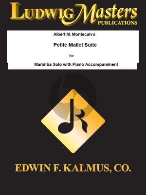 Montecalvo Petite Mallet Suite Marimba Solo and Piano (A medium-grade solo for keyboard percussion with piano accompaniment.)