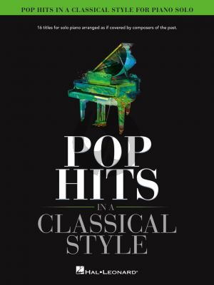 Pop Hits in a Classical Style Piano solo (16 Titles arranged as if covered by Composers of the Past) (arr. David Pearl)