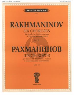 Rachmaninoff Six Choruses Op.15 for Female (or Children's) Voices with Piano