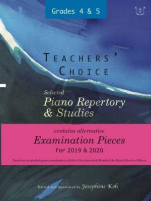 Album Teachers' Choice Selected Piano Repertory & Studies 2019 & 2020 Grades 4-5 (Edited and annotated by Josephine Koh)