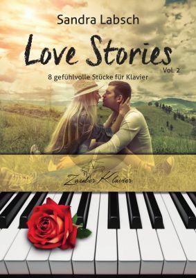 Labsch Love Stories Vol.2 - 8 gefühlvolle Stücke für Klavier (mittelschwer & schwer)