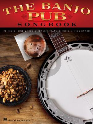 Banjo Pub Songbook (35 Reels, Jigs & Fiddle Tunes Arranged for 5-String Banjo)