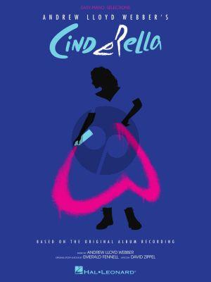 Lloyd Webber Cinderella Easy Piano Vocal Selections (based on the Original Album Recording)