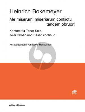 Bokemeyer Me miserum! miseriarum conflictu tandem obruor! Tenor solo-2 Oboen-Bc (Part./Stimmen) (David Henkelman)