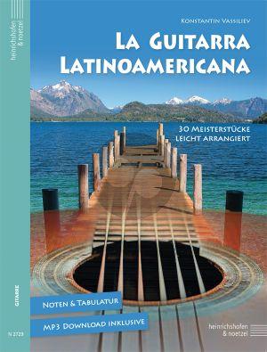 La Guitarra Latinoamericana 30 Meisterstücke leicht arrangiert für Gitarre
