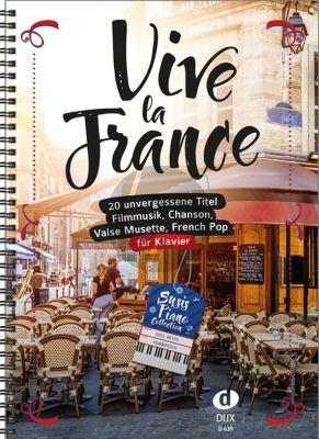 Vive la France Klavier (20 unvergessene Titel) (arr. Susi Weiss)